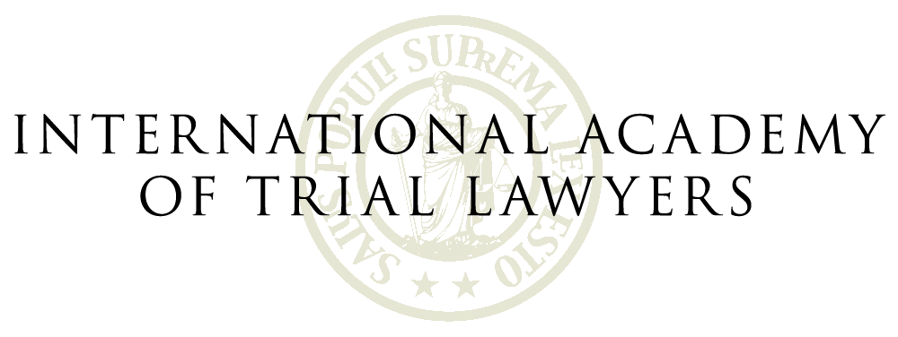 The International Academy of Trial Lawyers (IATL)